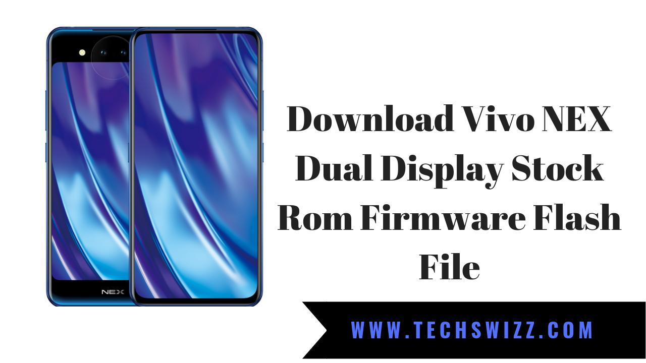 Download Vivo NEX Dual Display Stock Rom Firmware Flash File