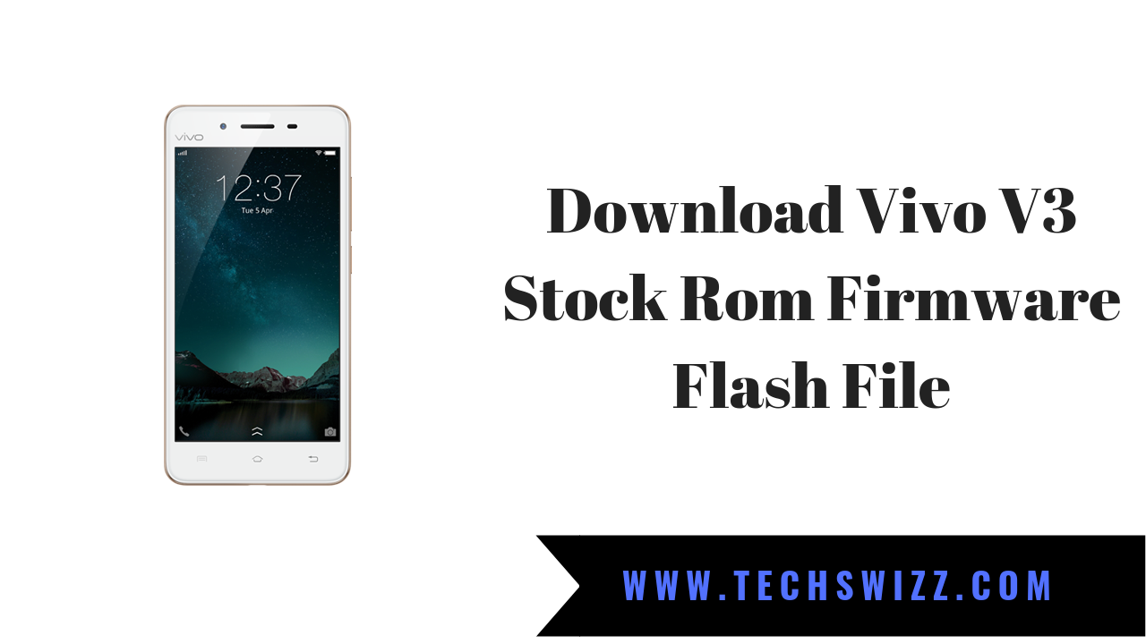 Download Vivo V3 Stock Rom Firmware Flash File ~ Techswizz