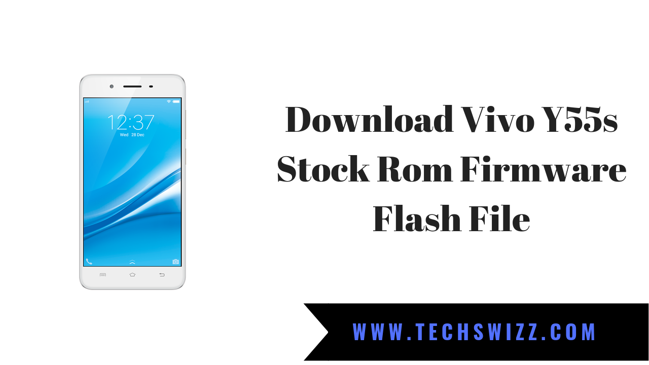 Download Vivo Y55s Stock Rom Firmware Flash File ~ Techswizz