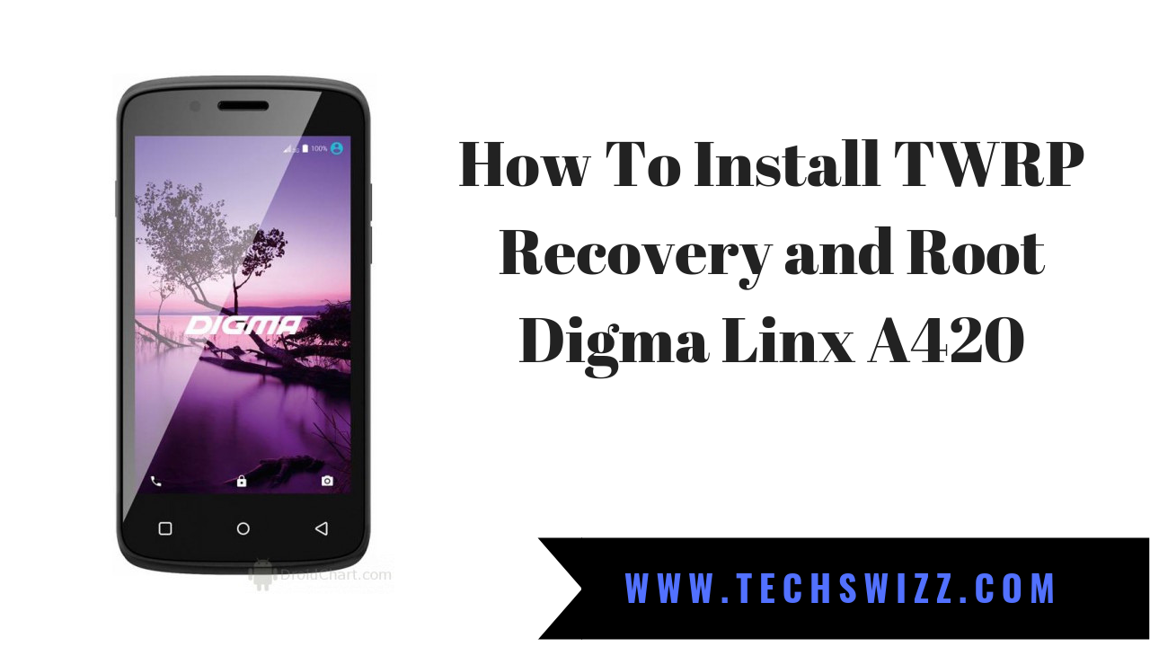 How To Install TWRP Recovery and Root Digma Linx A420 ~ Techswizz