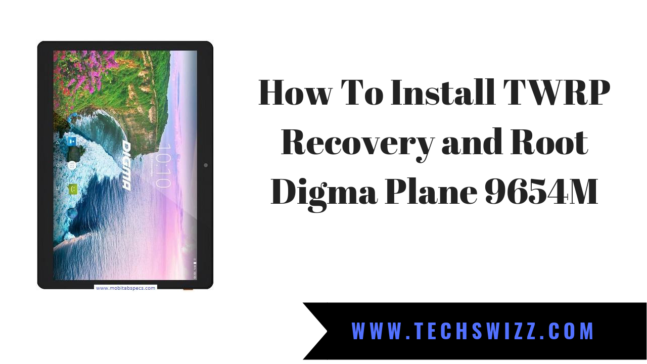 How To Install TWRP Recovery and Root Digma Plane 9654M ~ Techswizz