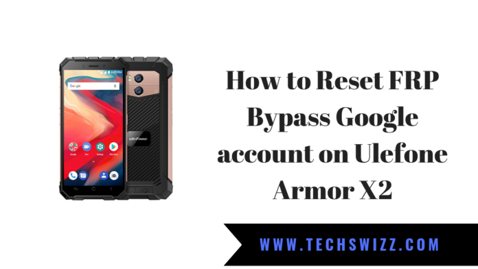 How to Reset FRP Bypass Google account on Ulefone Armor X2