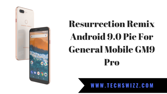 Resurrection Remix Android 9.0 Pie For General Mobile GM9 Pro