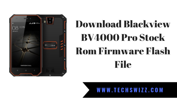 Download Blackview BV4000 Pro Stock Rom Firmware Flash File