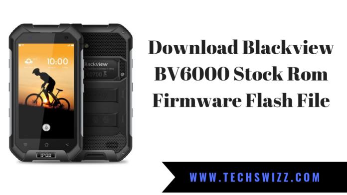 Download Blackview BV6000 Stock Rom Firmware Flash File