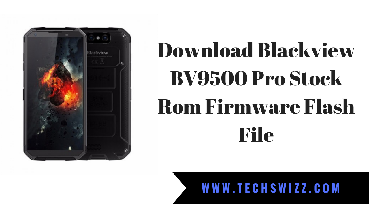 Download Blackview Bv9500 Pro Stock Rom Firmware Flash File