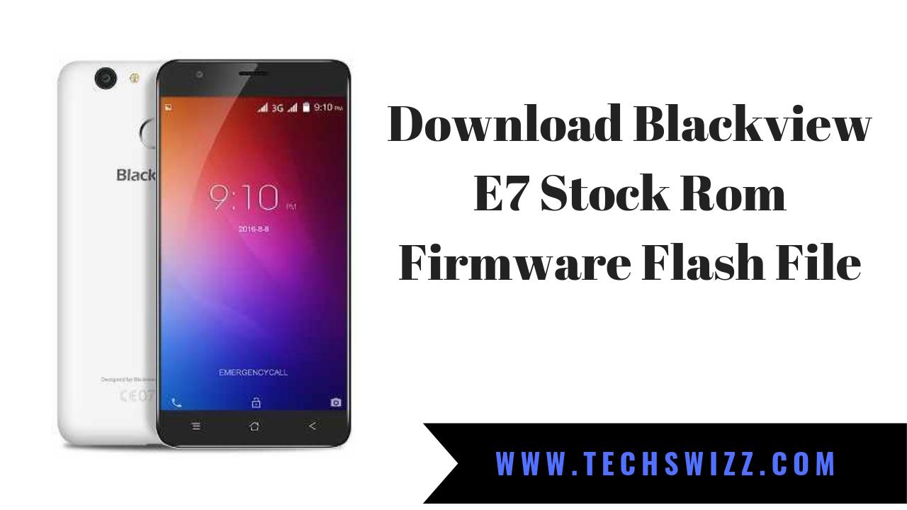 Download Blackview E7 Stock Rom Firmware Flash File ~ Techswizz
