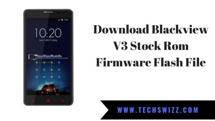 Download Blackview V3 Stock Rom Firmware Flash File