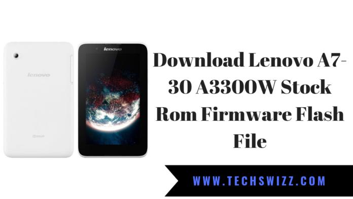 Download Lenovo A7-30 A3300W Stock Rom Firmware Flash File