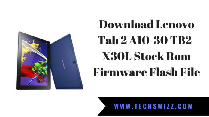 Download Lenovo Tab 2 A10-30 TB2-X30L Stock Rom Firmware Flash File