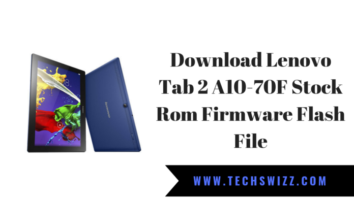 Download Lenovo Tab 2 A10-70F Stock Rom Firmware Flash File