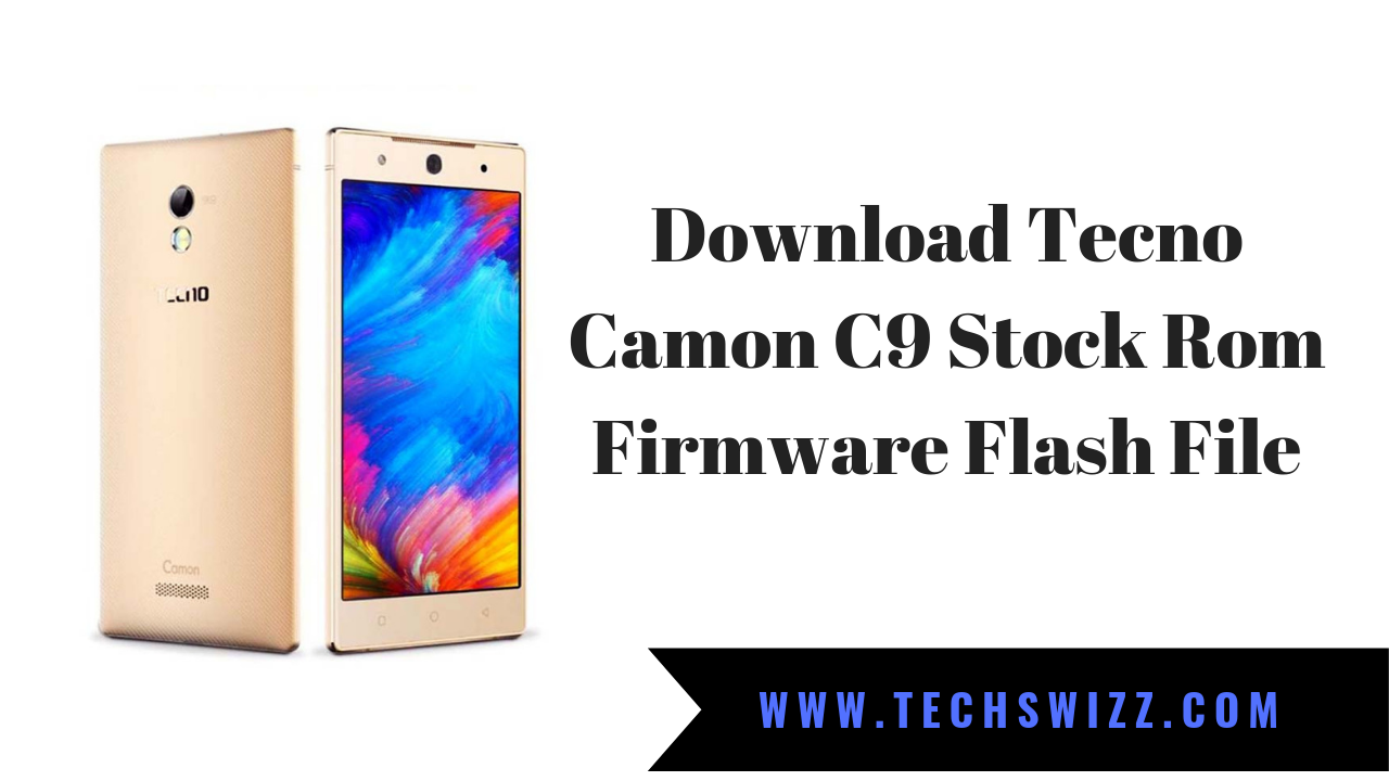Download Tecno Camon C9 Stock Rom Firmware Flash File