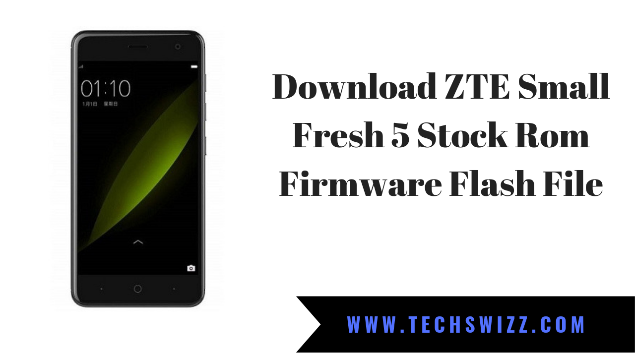Download ZTE Small Fresh 5 Stock Rom Firmware Flash File ~ Techswizz
