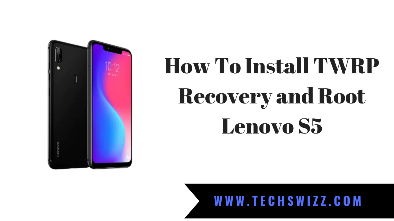 How To Install TWRP Recovery and Root Lenovo S5 ~ Techswizz
