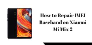 How to Repair IMEI Baseband on Xiaomi Mi Mix 2