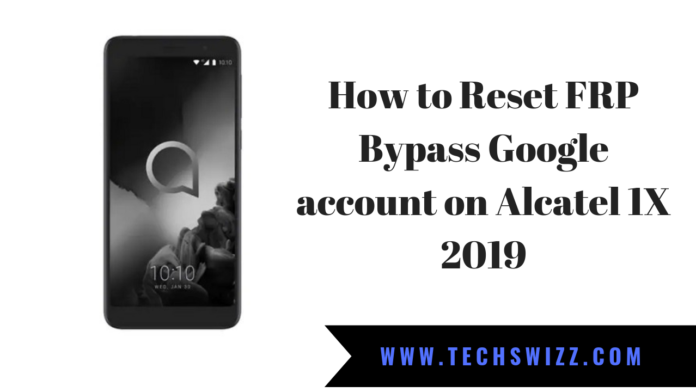 How to Reset FRP Bypass Google account on Alcatel 1X 2019
