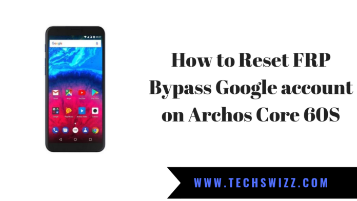 How to Reset FRP Bypass Google account on Archos Core 60S