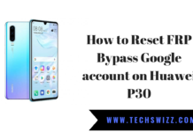 How to Reset FRP Bypass Google account on Huawei P30