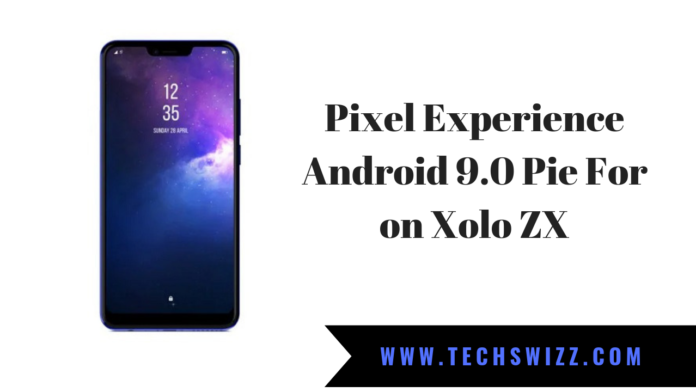 Pixel Experience Android 9.0 Pie For on Xolo ZX