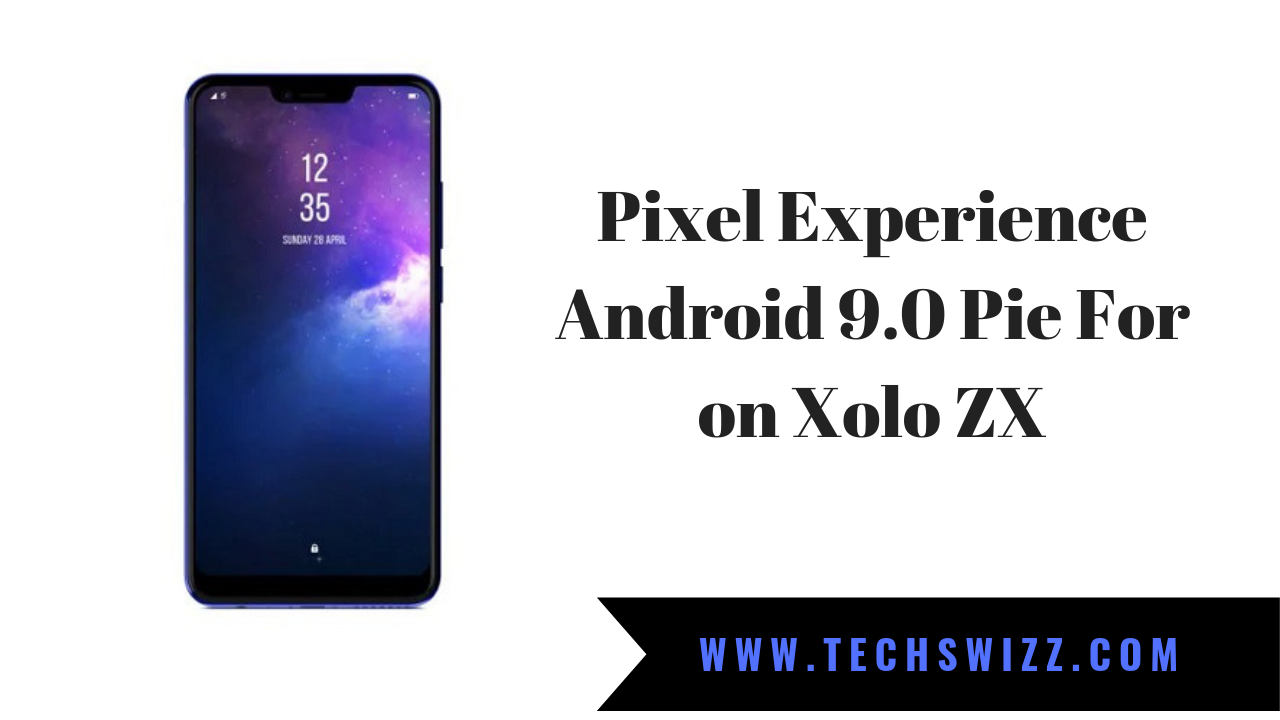 Pixel Experience Android 9 0 Pie For on Xolo ZX ~ Techswizz