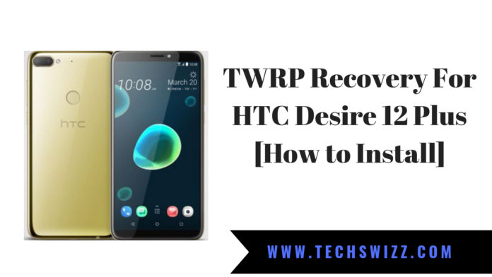 TWRP 3.3 Recovery For HTC Desire 12 Plus [How to Install]