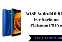 AOSP Android 9.0 Pie For Karbonn Platinum P9 Pro