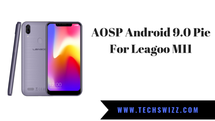 AOSP Android 9.0 Pie For Leagoo M11