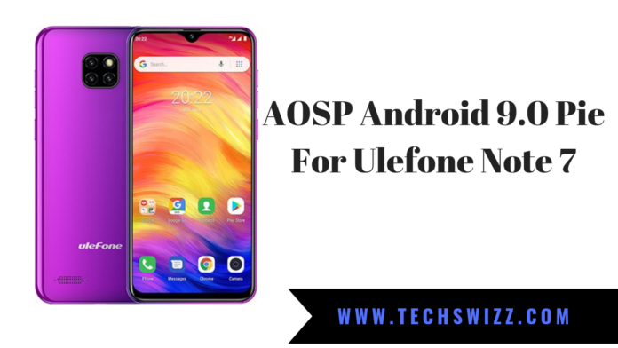 AOSP Android 9.0 Pie For Ulefone Note 7