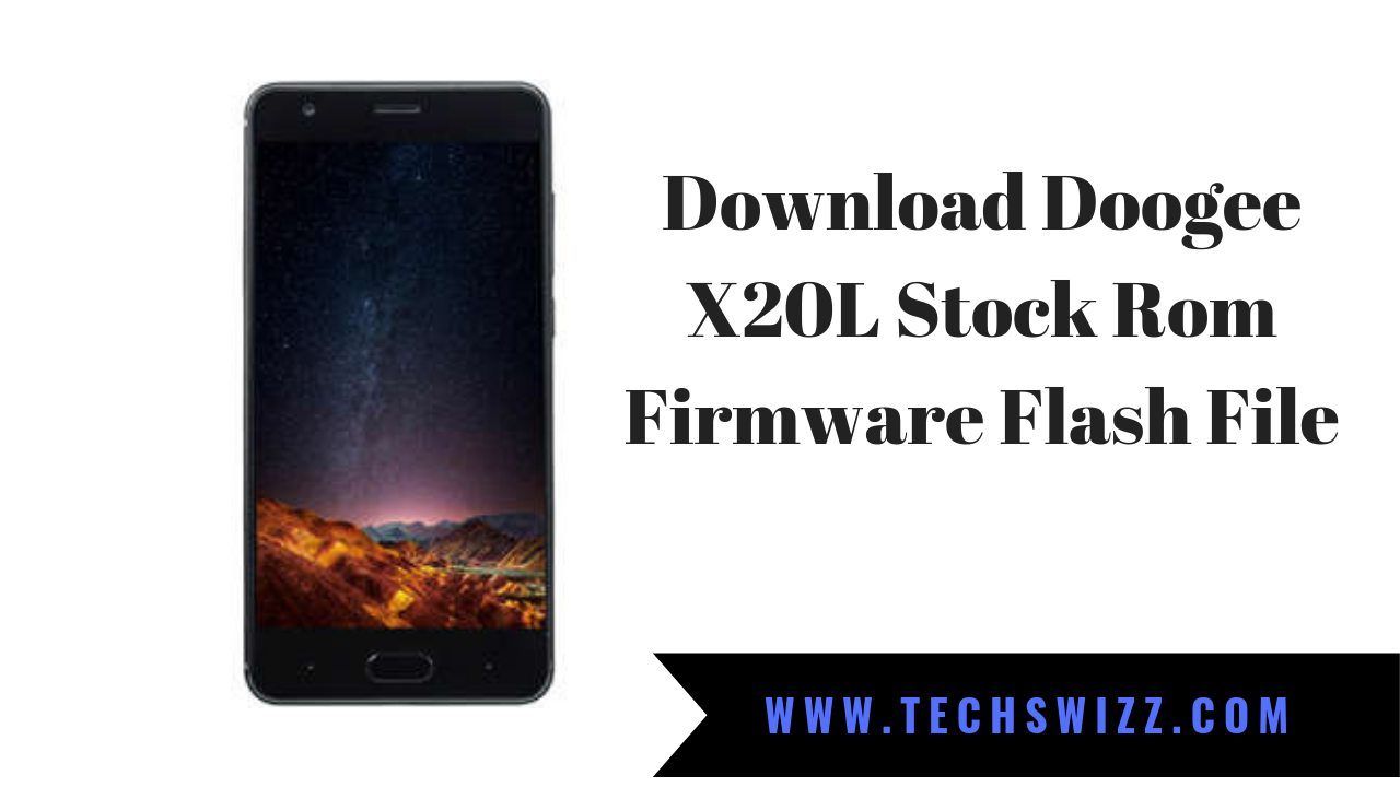 Download Doogee X20L Stock Rom Firmware Flash File ~ Techswizz