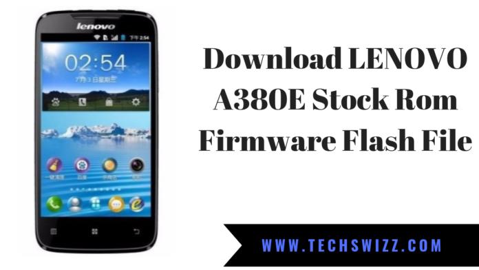 Download LENOVO A380E Stock Rom Firmware Flash File