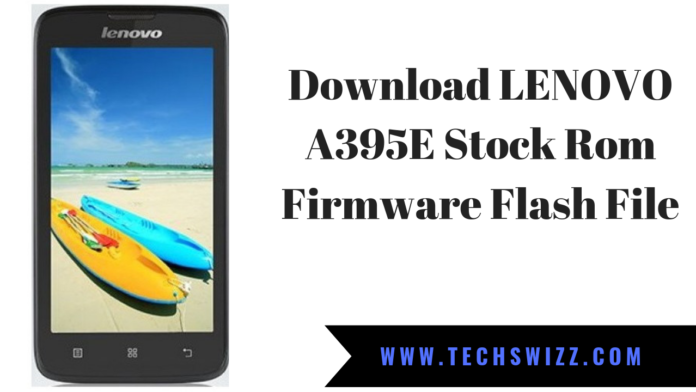 Download LENOVO A395E Stock Rom Firmware Flash File