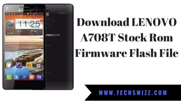 Download LENOVO A708T Stock Rom Firmware Flash File