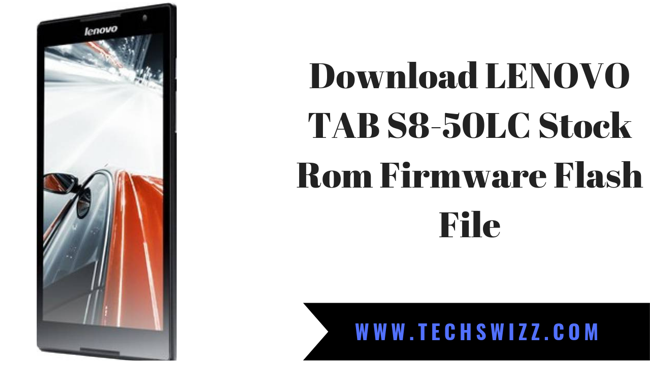Download LENOVO TAB S8-50LC Stock Rom Firmware Flash File