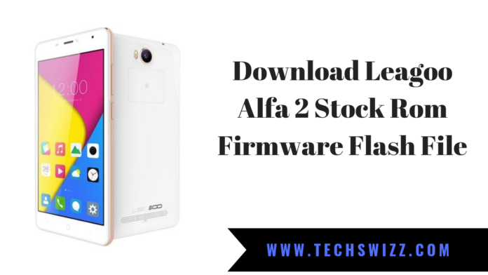 Download Leagoo Alfa 2 Stock Rom Firmware Flash File