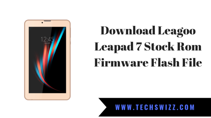 Download Leagoo Leapad 7 Stock Rom Firmware Flash File