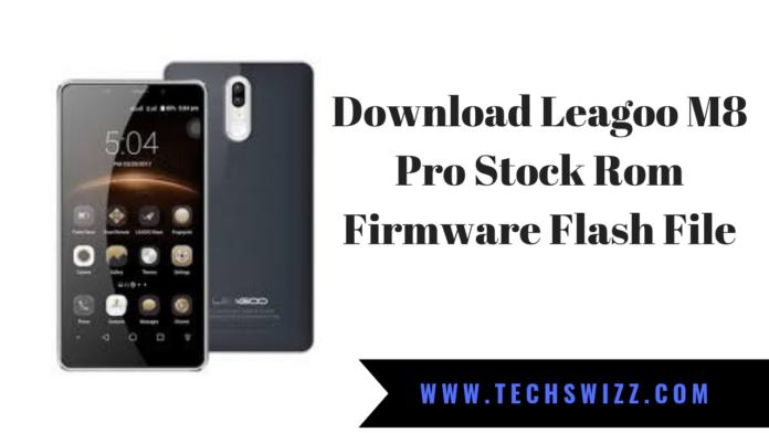 Download Leagoo M8 Pro Stock Rom Firmware Flash File