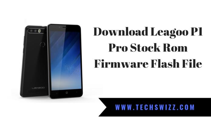 Download Leagoo P1 Pro Stock Rom Firmware Flash File