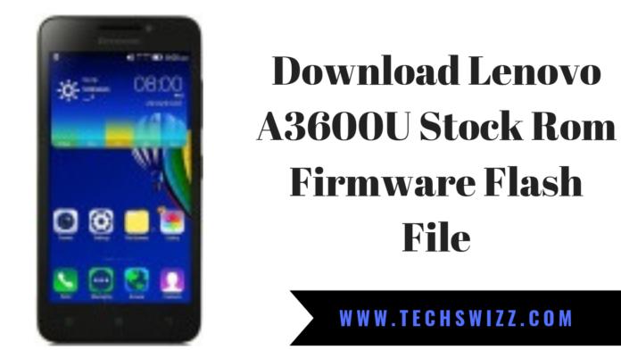 Download Lenovo A3600U Stock Rom Firmware Flash File