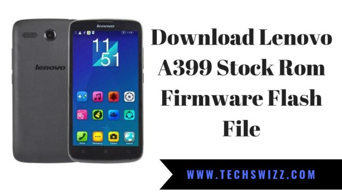 Download Lenovo A399 Stock Rom Firmware Flash File