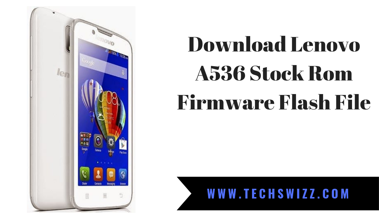 Download Lenovo A536 Stock Rom Firmware Flash File ~ Techswizz