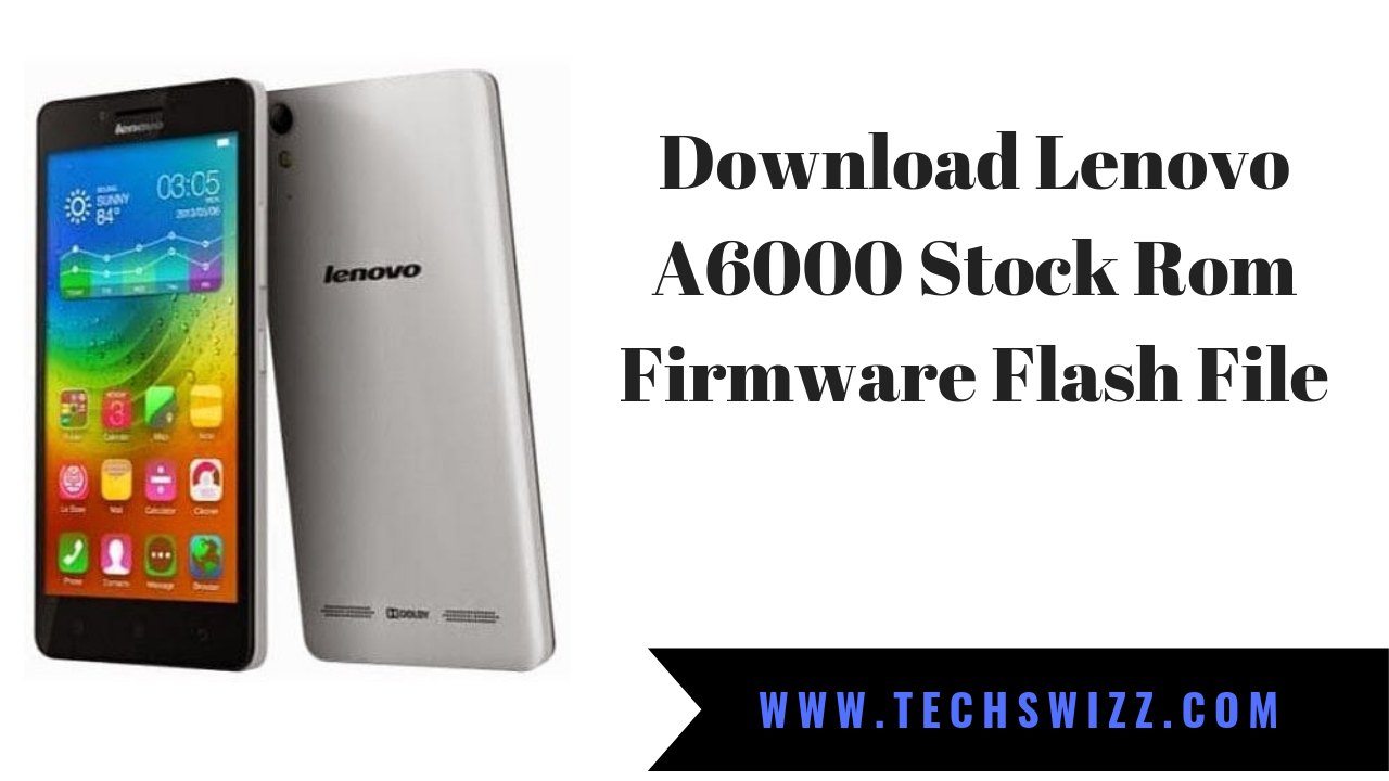 Download Lenovo A6000 Stock Rom Firmware Flash File ~ Techswizz