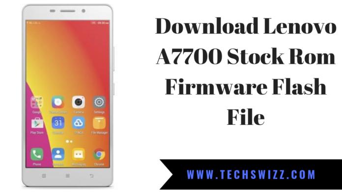 Download Lenovo A7700 Stock Rom Firmware Flash File