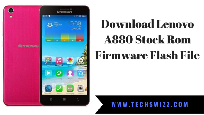Download Lenovo A880 Stock Rom Firmware Flash File