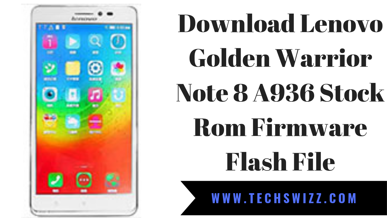 Download Lenovo Golden Warrior Note 8 A936 Stock Rom