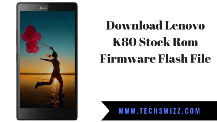 Download Lenovo K80 Stock Rom Firmware Flash File