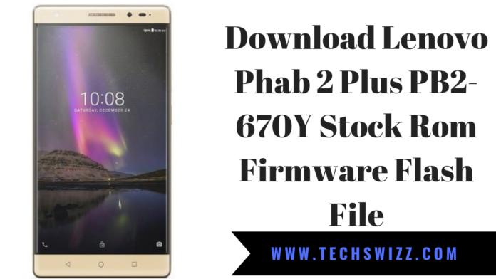 Download Lenovo Phab 2 Plus PB2-670Y Stock Rom Firmware Flash File