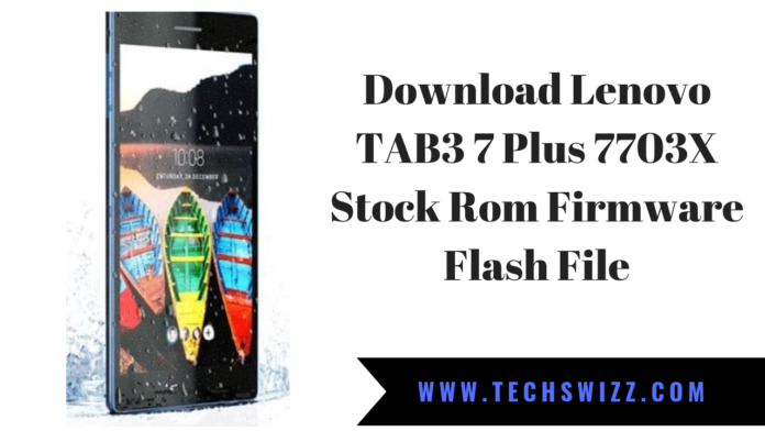 Download Lenovo TAB3 7 Plus 7703X Stock Rom Firmware Flash File
