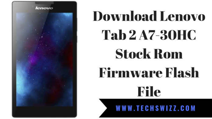 Download Lenovo Tab 2 A7-30HC Stock Rom Firmware Flash File
