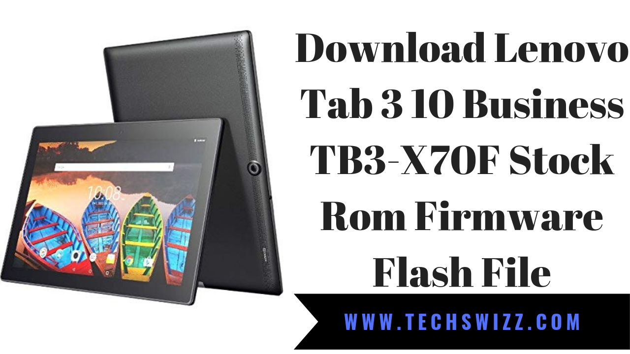 Download Lenovo Tab 3 10 Business TB3-X70F Stock Rom