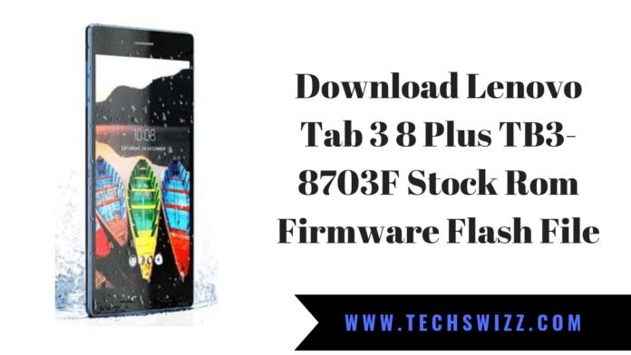 Download Lenovo Tab 3 8 Plus TB3-8703F Stock Rom Firmware Flash File